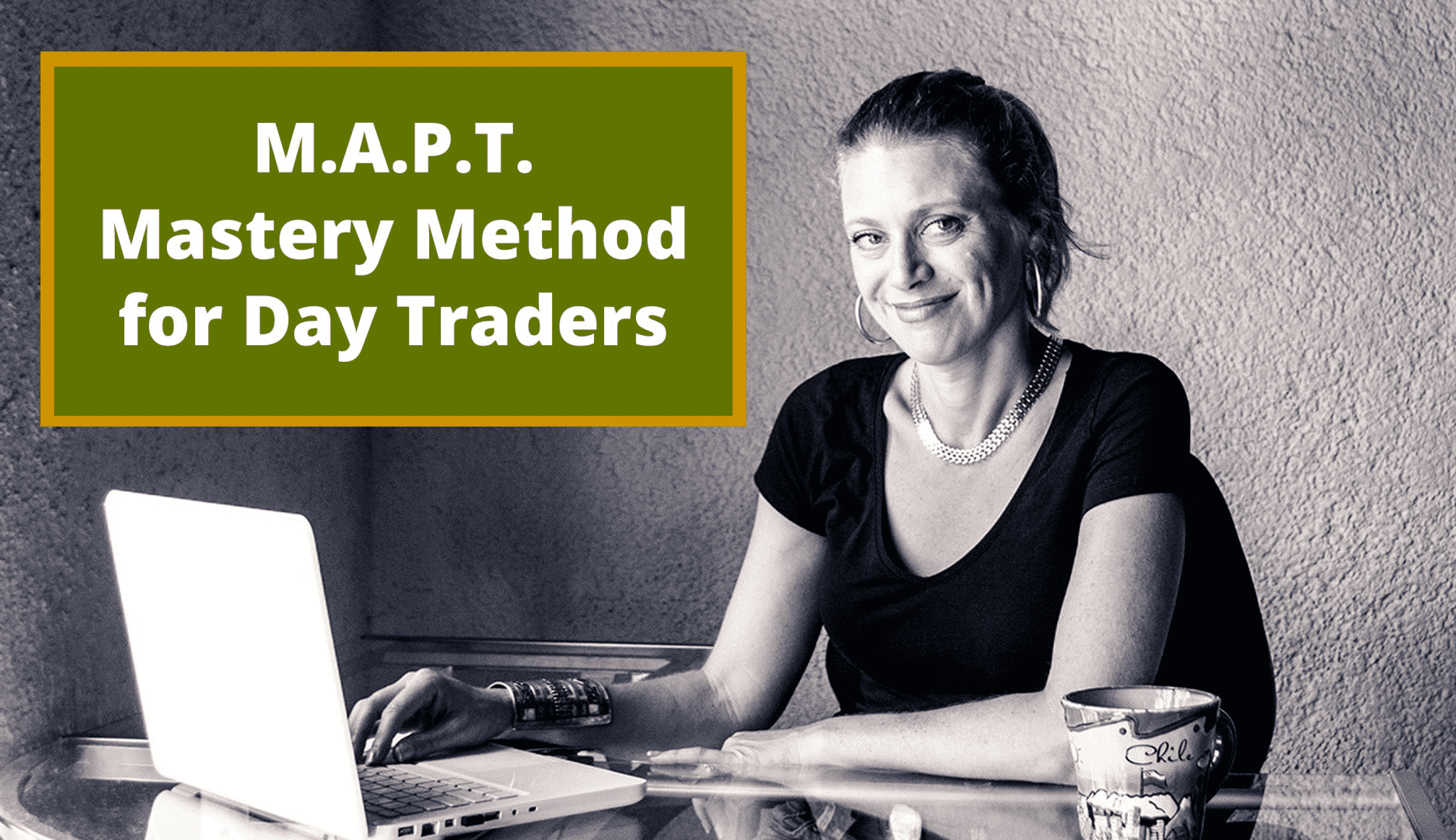 Day Trading Mindset Method, MAPT Mastery Method for Day Traders by The Trader Chick