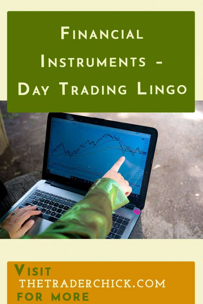 Financial Instruments to Trade - Day Trading Lingo of the Day