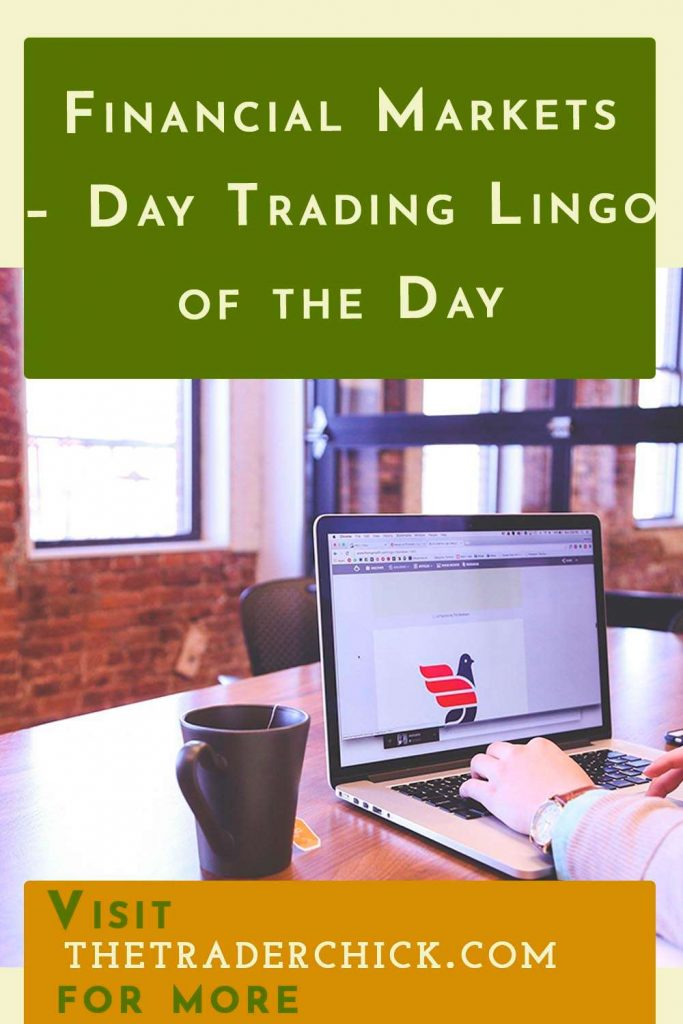 Financial Markets - Day Trading Lingo of the Day