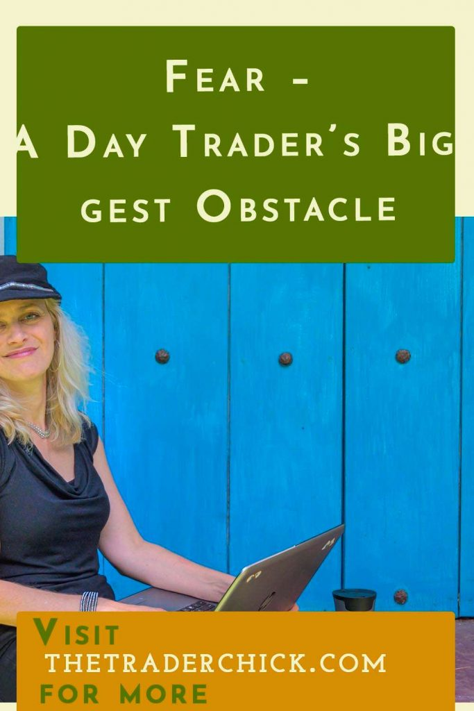 Fear - A Day Trader's Biggest Obstacle
