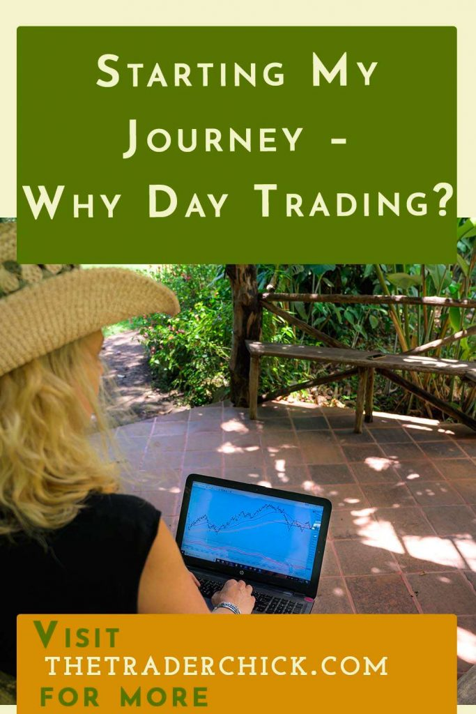 Starting My Journey - Why Day Trading?