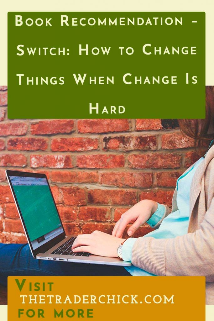 Book Recommendation - Switch: How to Change Things When Change Is Hard