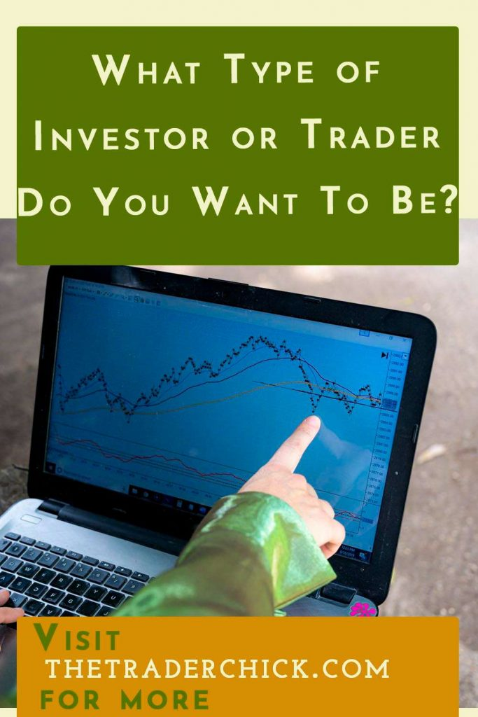 What Type of Investor or Trader Do You Want To Be?