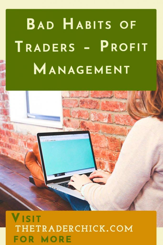 Bad Habits of Traders - Profit Management