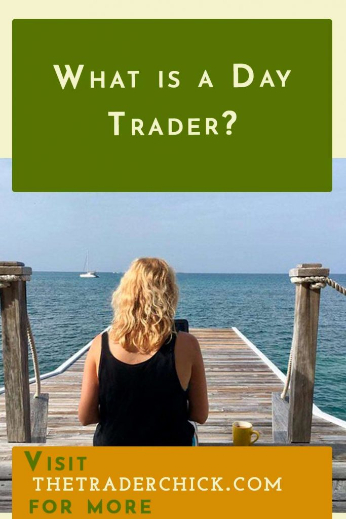 What is a Day Trader?
