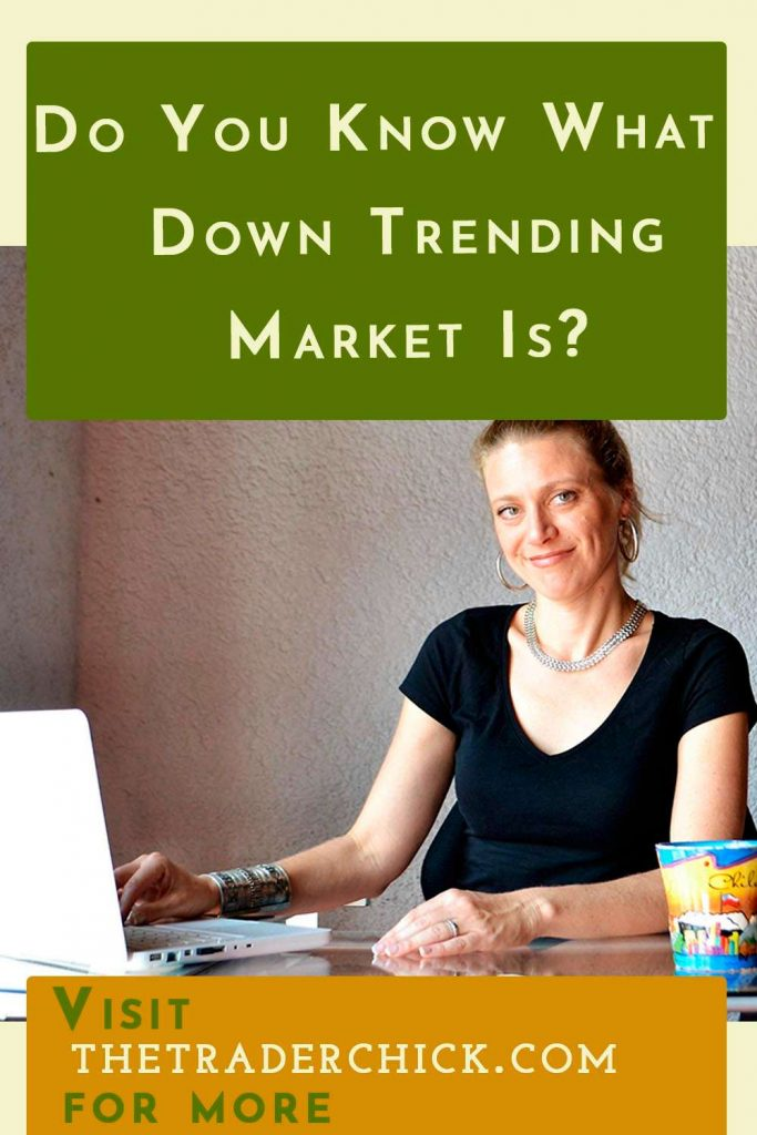Do You Know What a Down Trending Market Is?