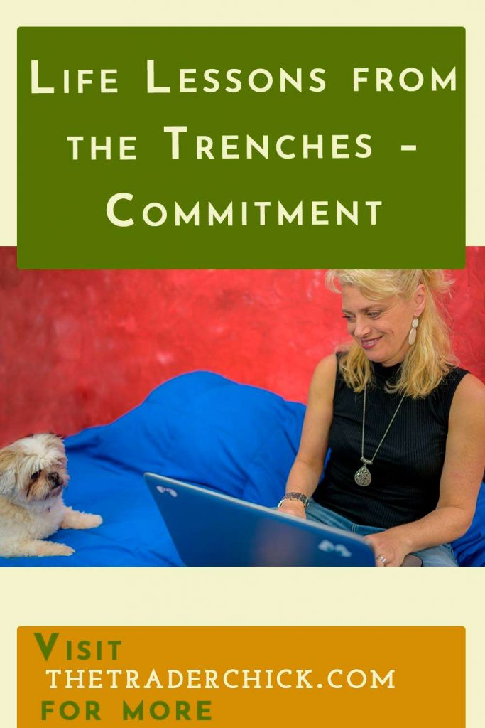 Life Lessons from the Trenches - Commitment