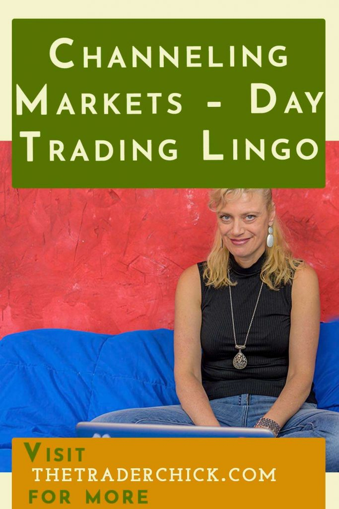 Channeling Markets - Day Trading Lingo of the Day