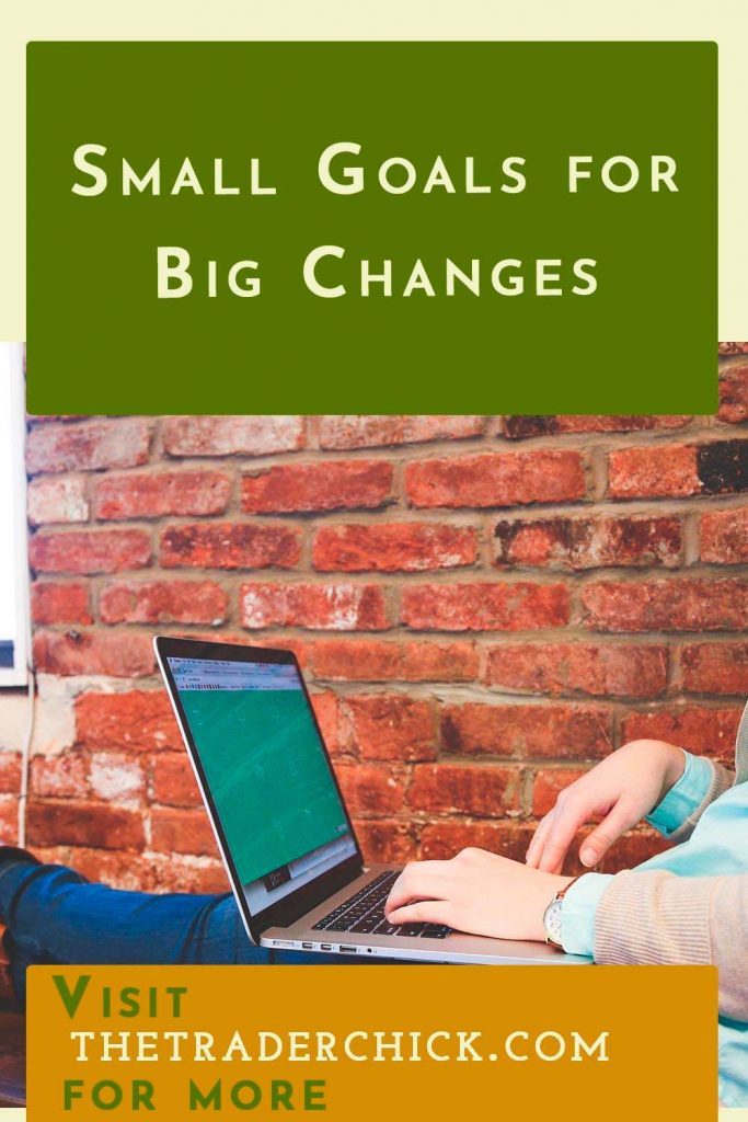 Small Goals for Big Changes