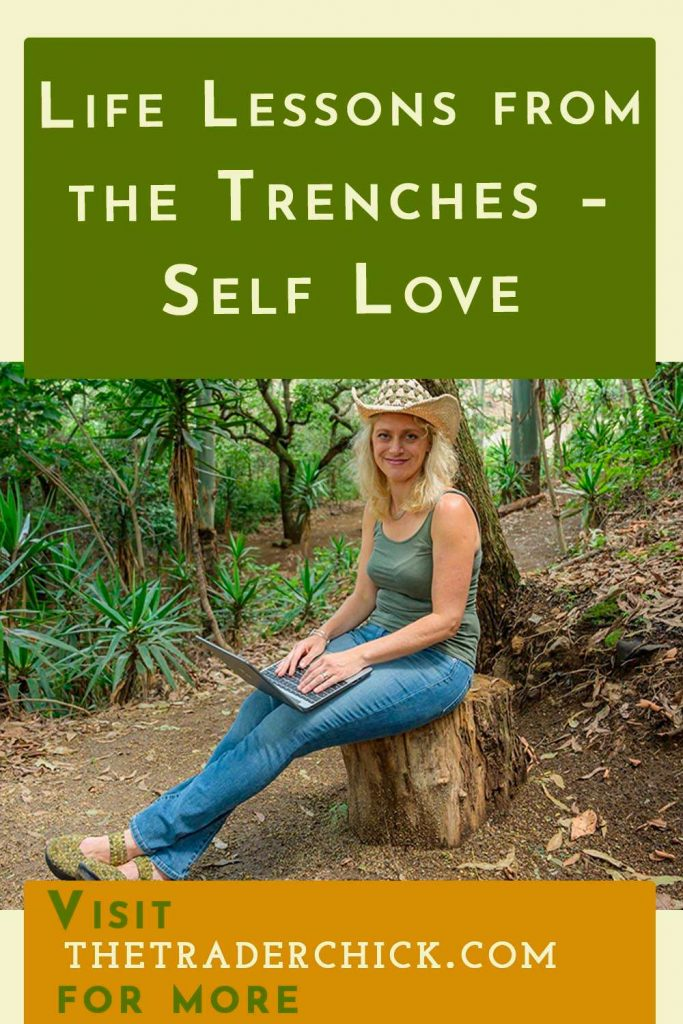 Life Lessons from the Trenches - Self Love
