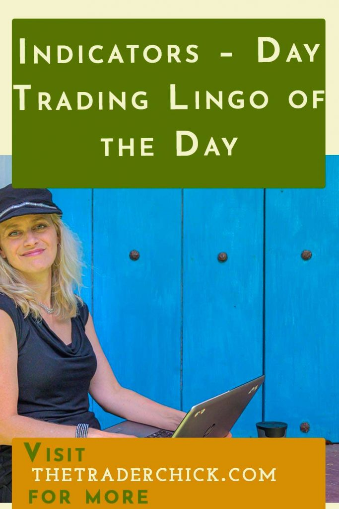 Indicators - Day Trading Lingo of the Day