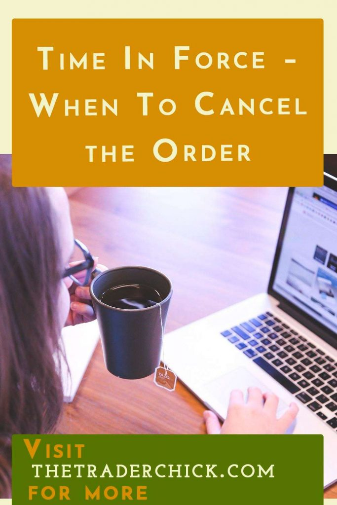 Time In Force - When To Cancel the Order