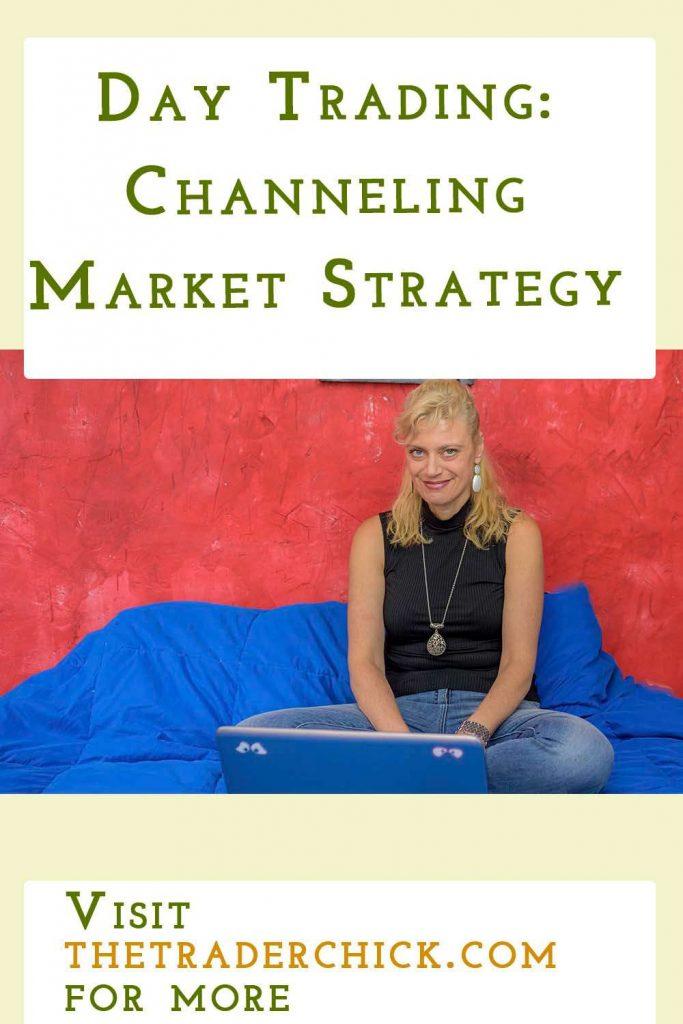 Channeling Market Strategy
