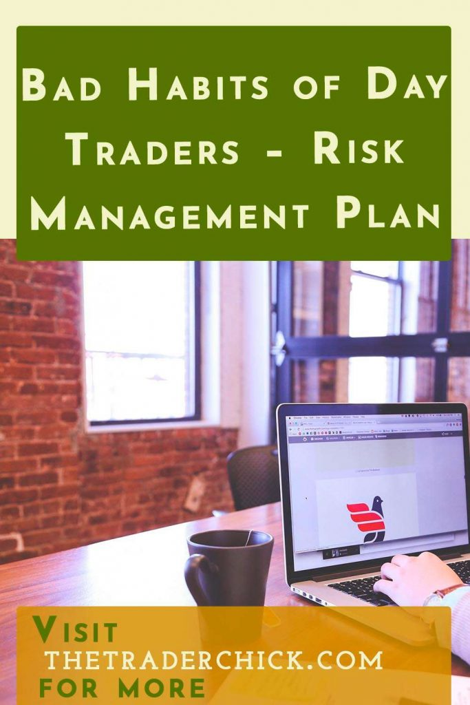 Bad Habits of Day Traders - Risk Management Plan