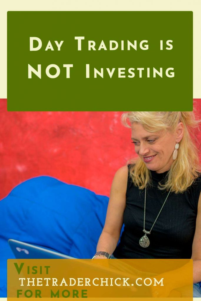 Day Trading is NOT Investing