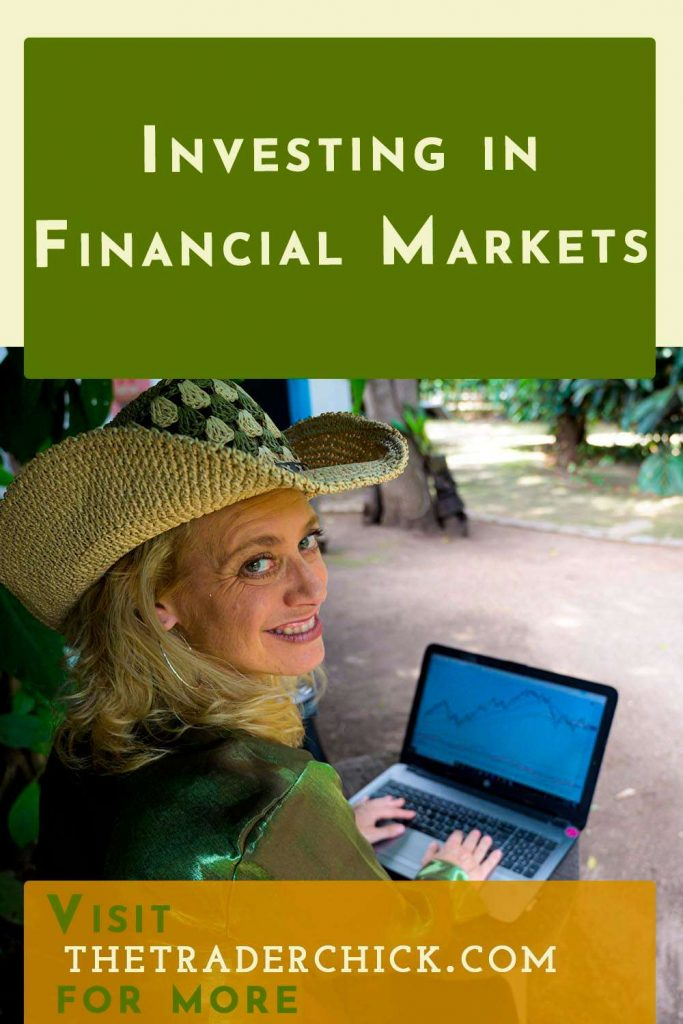 Investing in Financial Markets - 4 to Look For When Investing