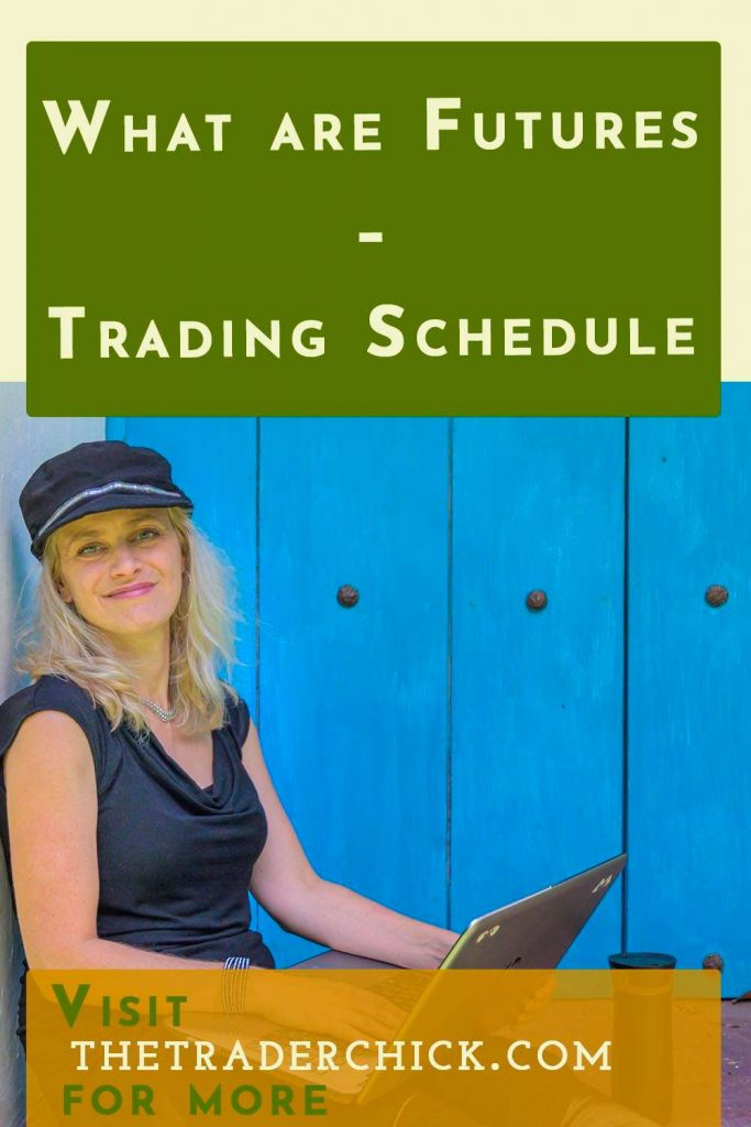 What are Futures - Trading Schedule – Part 2
