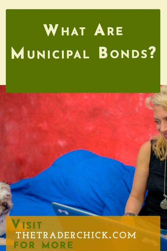 What Are Municipal Bonds?