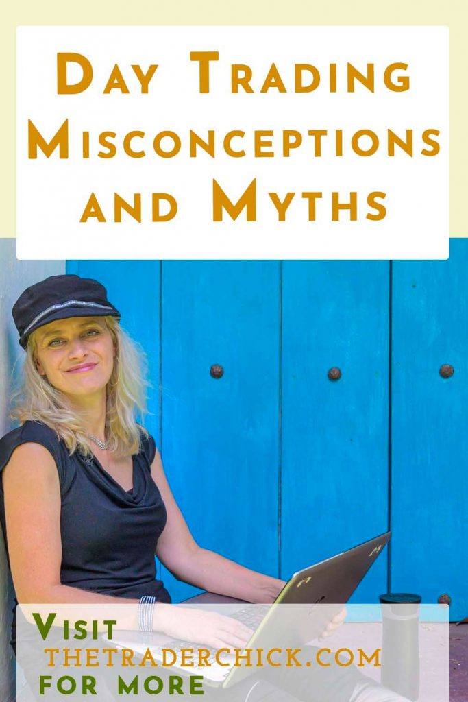 Day Trading Misconceptions and Myths